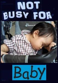 NOT BUSY FOR BABY
